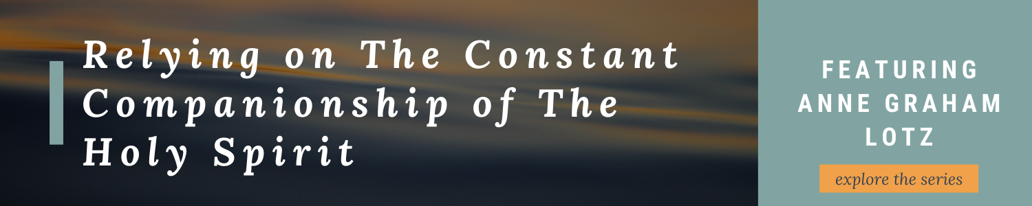 Relying on The Constant Companionship of The Holy Spirit